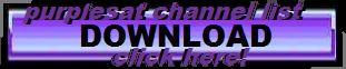 CLICK HERE TO DOWNLOAD LATEST PURPLESAT CHANNEL LIST