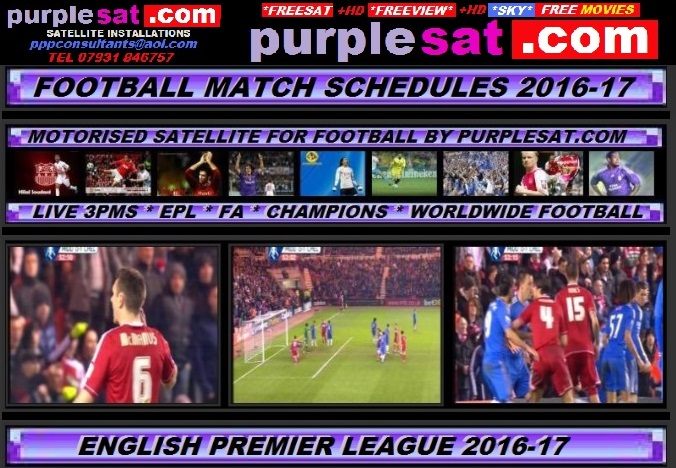 PURPLESAT FOOTBALL FIXTURES ON SATELLITE Football match times dates & see also WHAT SATELLITE CHANNELS CARRY WHAT MATCHES